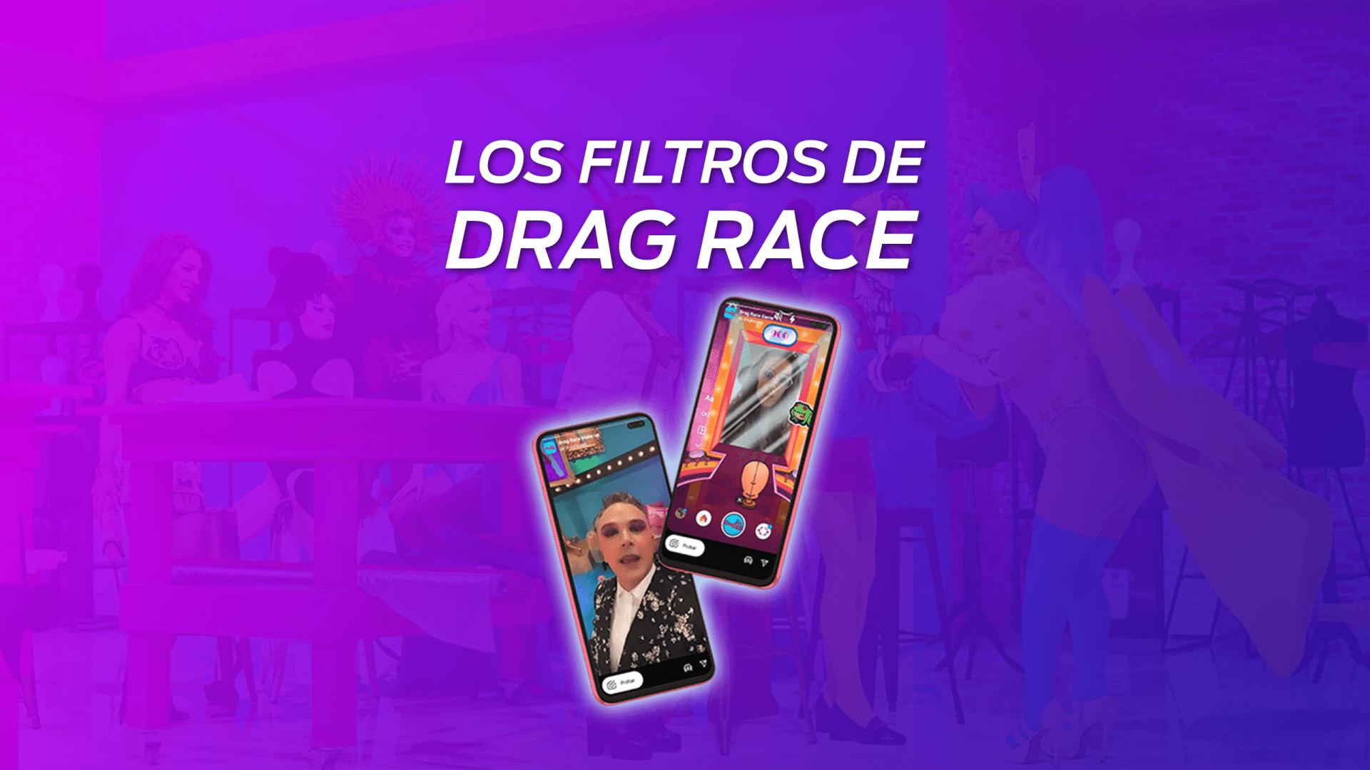 Los filtros de Drag Race